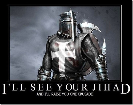 I'll see your jihad, and I'll raise you one crusade!